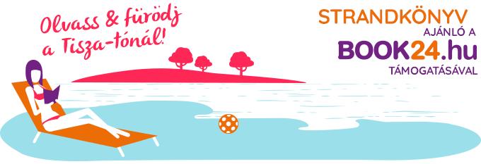 Olvass és fürödj a Tisza-tónál! Strandkönyv ajánló első kézből.