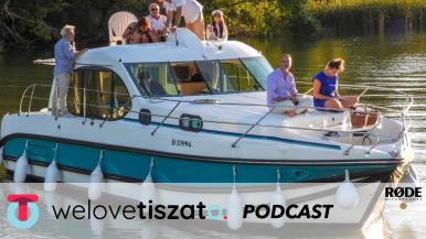 #2 Mindent a nyaralóhajózásról – welovetiszato podcast
