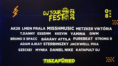 Dj Tour Fest 2021 – Tiszafüred